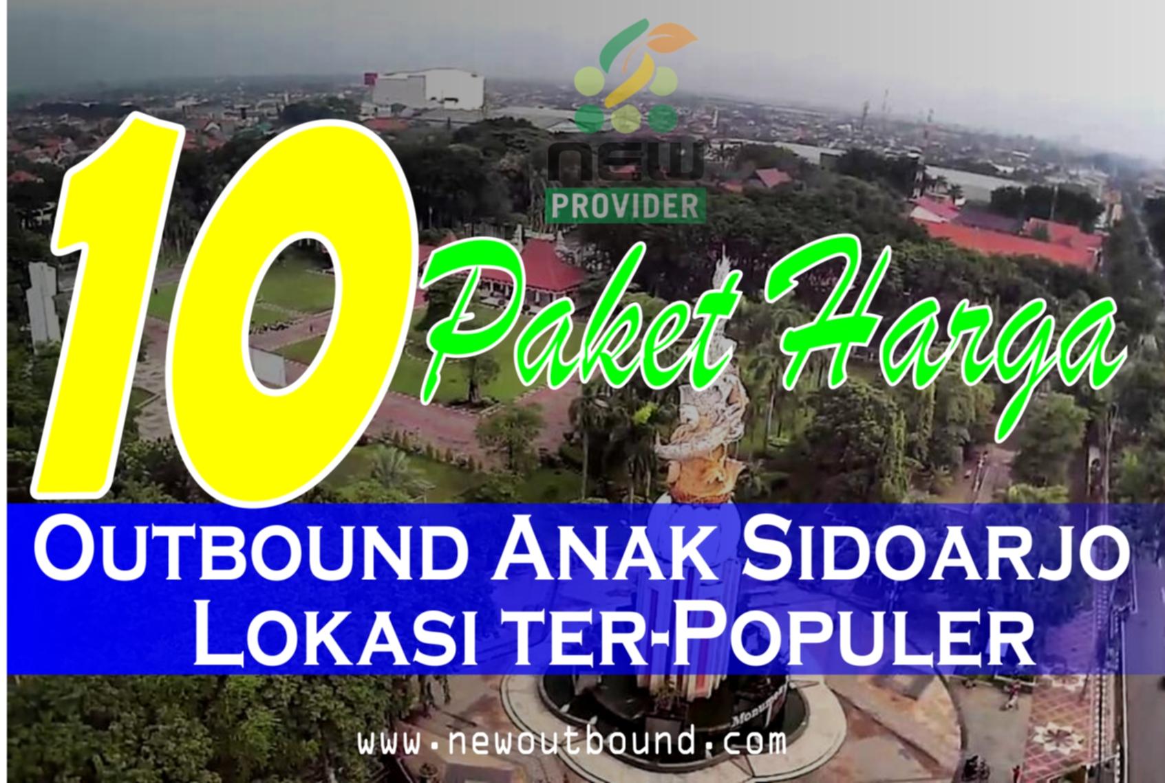 10 Paket Hemat Outbound Sidoarjo Edukasi Anak Dan Lokasinya