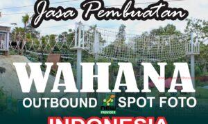 Jasa pembuatan wahana Outbound Indonesia